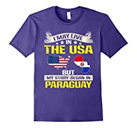 Live In Usa Born In Paraguay Flag Map Shirts Purple