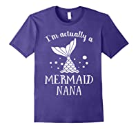 I M Actually A Mermaid Nana Funny Mother S Day Shirt Gift Purple