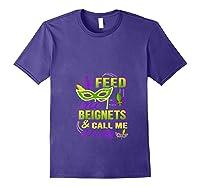 Feed Me Beignets And Call Me Pretty Mardi Gras Shirts Purple