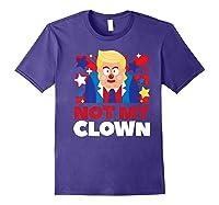 Not My Clown Donald Trump Anti Trump Impeach Trump Gift Premium T Shirt Purple