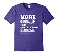 Funny Impeach Trump T Shirt More Golf Less Obstruction Purple