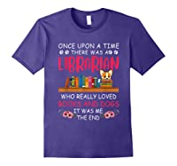 There Was A Librarian Who Loved Books And Dogs Book Lover T Shirt Purple