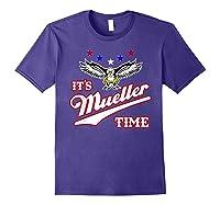 It S Mueller Time T Shirt Impeach Trump Anti Trump Shirt Purple