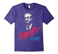It S Mueller Time Funny Anti Trump Resist Impeach T Shirt Purple