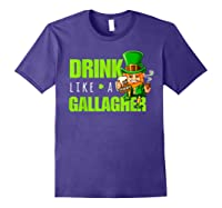 Drink Like A Gallagher Shirt Funny St Patricks Day Tee Purple