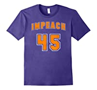 Impeach 45 Anti Trump Orange Resistance T Shirt Purple