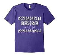 Common Sense Aint Common Shirts Purple