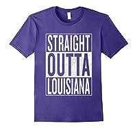 Straight Outta Louisiana Great Travel Out Gift Idea Shirts Purple
