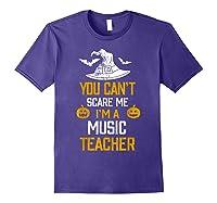 You Can T Scare Me I M A Music Tea Halloween Shirts Purple