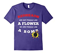Redheads Are Not Fragile Like A Flower We Are Fragile Shirts Purple