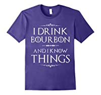 Drink Bourbon And Know Things Shirts Purple