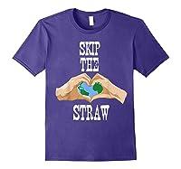 Earth Day 2019 Skip The Straw Shirt Environtalists T Shirt Purple