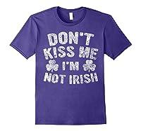 Don T Kiss Me I M Not Irish T Shirt Saint Patrick Day Gift Purple