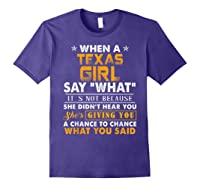 When A Texas Girl Say What It S Not Because She Didn T Hear Shirts Purple