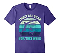 Wait All Year For This Week Funny Shark Shirts Purple