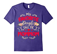 My Favorite People Call Me Mommom Mothers Day Gift T Shirt Purple