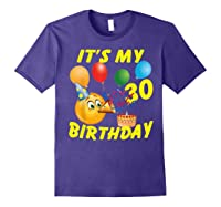 Funny Emoji It's My 30th Birthday 30 Years Old Shirts Purple
