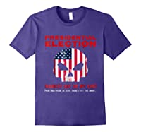 Presidential Election Scariest Day Of My Life Shirts Purple