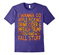 Apple Picking Cider Drinking And Impeach Trump This Fall T Shirt Purple