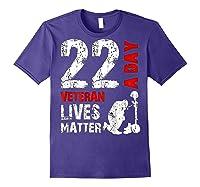 22 A Day Veteran Lives Matter T Shirt Veterans Day Shirt T Shirt Purple