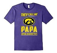 Iowa Hawkeyes They Call Me Papa T-shirt - Apparel Purple