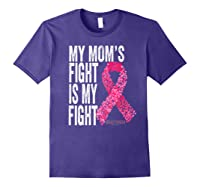 My Mom S Fight Is My Fight Breast Cancer Awareness Gifts Premium T Shirt Purple
