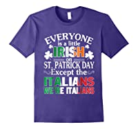 Everyone Is Irish Patrick Day Except Italians Still Italians Shirts Purple