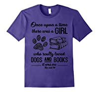 Funny There Was A Girl Who Really Loved Books Dogs T Shirt Purple
