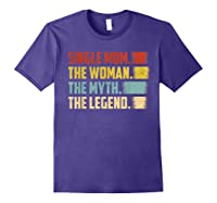 Vintage Single Mom The Woman The Myth The Legend T Shirt Purple