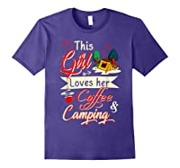 This Girl Loves Her Coffee And Camping Gift Shirts Purple