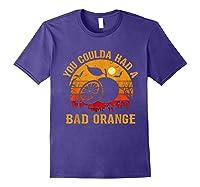 You Coulda Had A Bad Orange Happy Halloween Shirts Purple