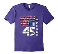 Impeach 45 T Shirt Impeach President Donald Trump Purple