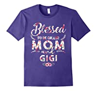 Blessed To Be Called Mom And Gigi T Shirt Mothers Day Purple