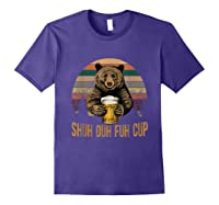 Shuh Duh Fuh Cup Bear Drinking Beer Camping Funny T Shirt Purple
