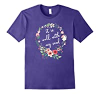 Inspirational It Is Well With My Soul T Shirts Faith Tees Premium T Shirt Purple