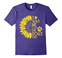 It Was Me I Let The Dogs Out Funny Puppy Lover Gift Shirts Purple