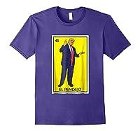 Trump El Pendejo Loteria Card Impeach Resist G999997 Shirts Purple