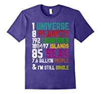 Single Tshirt I Am Single Funny T Shirt For Purple