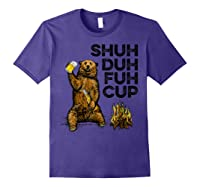 Shuh Duh Fuh Cup Bear Drinking Beer Camping Camp Fire Beer T Shirt Purple