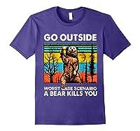 Go Outside Worst Case Scenario A Bear Kills You Vintage Shirts Purple