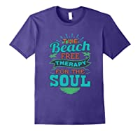 The Beach Free Therapy For The Soul Shirts Purple