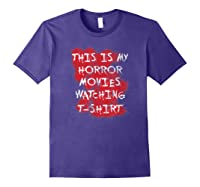 My Horror Movie Watching Tshirt - Scary Movie Lover Clothing Purple
