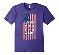 Long May She Wave T Shirt 4th Of July Betsy Ross Usa Flag Purple