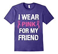 I Wear Pink Ribbon For Friend Breast Cancer Awareness Month T Shirt Purple