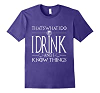 I Drink And I Know Things Saint Patrick Day T Shirt Purple