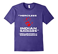 Merciless Indian Savages Declaration Of Independence Shirts Purple