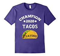 Champion 2020 Tacos Eating Funny Mexican Taco Christmas Gift Shirts Purple