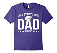 Chef By Day Super Dad By Night Father's Day T-shirt Purple