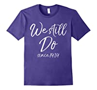 We Still Do Since 1989 29th Anniversary Gift Vows Shirts Purple