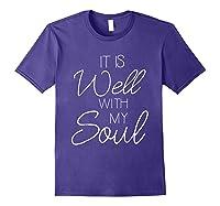 It Is Well With My Soul Shirt Christian Faith T Shirt Peace Purple